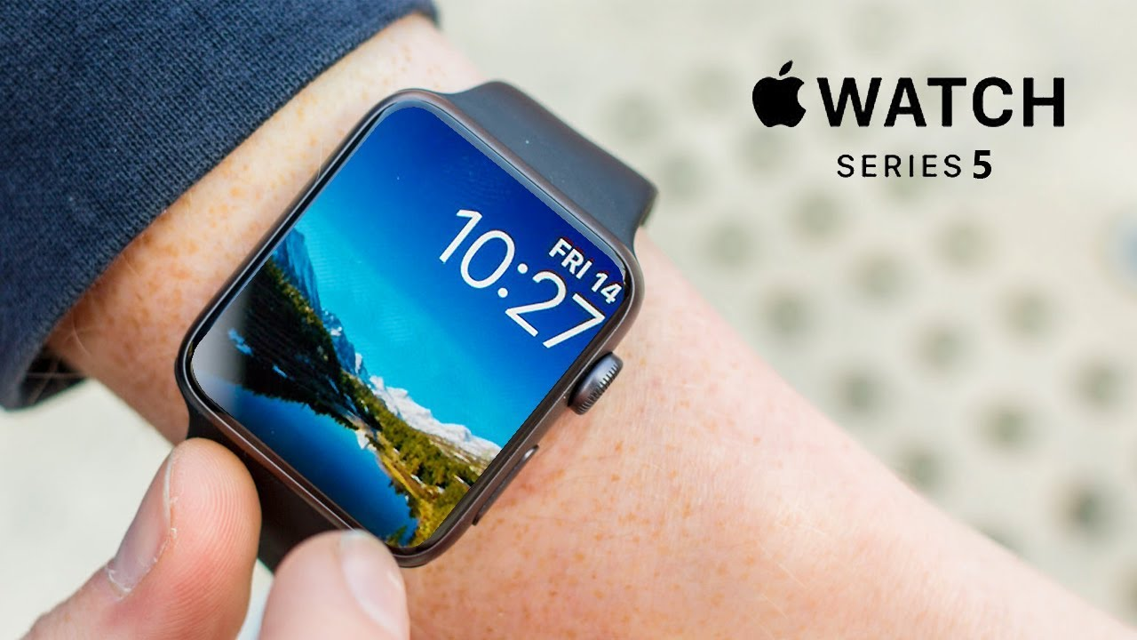 Apple Watch Series 5 (2019) - Will Have An Incredible ...